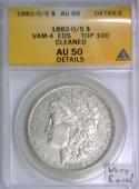 1882-O/S Morgan Dollar; ANACS AU-50 Details; VAM-4 EDS, Top 100; Very Rare!