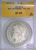 1879-S Morgan Dollar ANACS EF-45; Rev 78, VAM-66, Top 100; Finest Known?
