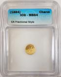 (1884) California Gold Fractional Charm ICG MS-64