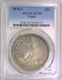 1878-S Trade Dollar PCGS AU-50; Nice Type Coin!