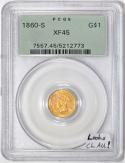 1860-S Gold Dollar PCGS XF-45; Looks Choice AU! Old Green Holder