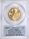 (2007) Thomas Jefferson $1 Missing Edge Lettering Mint Error PCGS MS-65